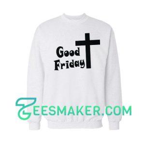 Good Friday Sweatshirt For Unisex