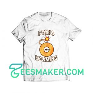 Bagels Are Booming T-Shirt