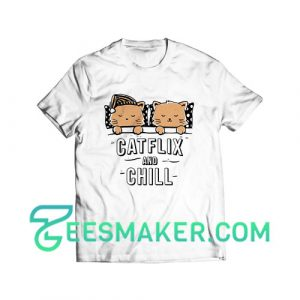 Catflix and Chill T-Shirt