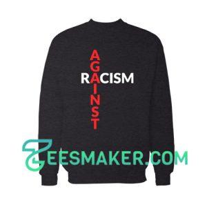 Against Racism Sweatshirt