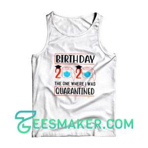 Birthday 2020 Quarantine Tank Top Pandemic Day Size S - 2XL