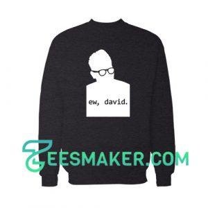 Silhouette Ew David Poster Sweatshirt