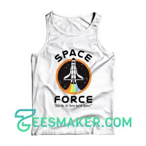 Space Force Like the Air Force Tank Top