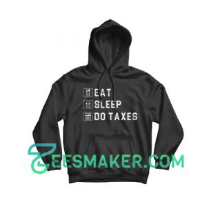 Eat Sleep Taxes Hoodie Accounting Officer Size S - 3XL