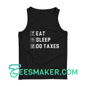 Eat Sleep Taxes Tank Top Accounting Officer Size S - 2XL