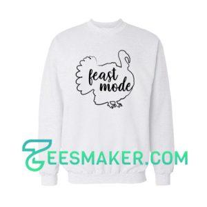 Feast Mode Turkey Sweatshirt Thanksgiving Size S - 3XL