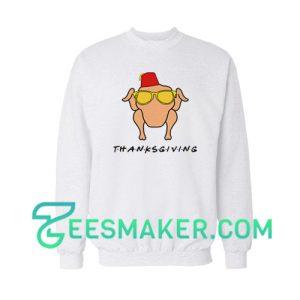 Friends Thanksgiving Sweatshirt Funny Thanksgiving Size S - 3XL