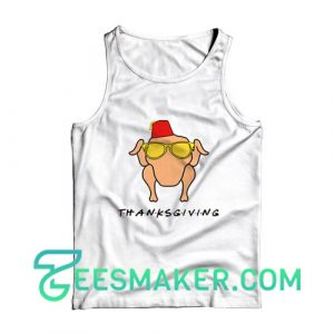 Friends Thanksgiving Tank Top Funny Thanksgiving Size S - 2XL