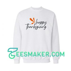 Happy Thanksgiving Custom Sweatshirt Always Grateful Size S - 3XL