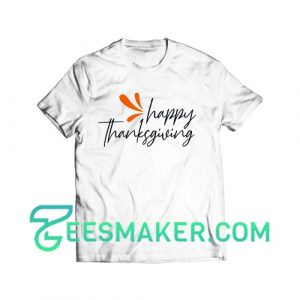 Happy Thanksgiving Custom T-Shirt Always Grateful Size S - 3XL