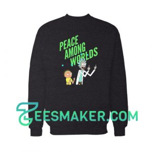 Peace Among Worlds Rick And Morty Sweatshirt Cartoon Network