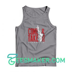 Come-And-Take-It-Tank-Top