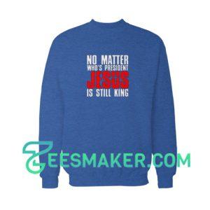 Jesus-Still-King-Sweatshirt