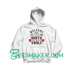 Welcome-North-Swole-Hoodie-White