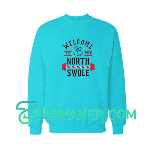 Welcome-North-Swole-Sweatshirt
