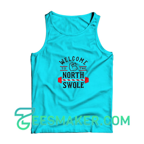 Welcome-North-Swole-Tank-Top