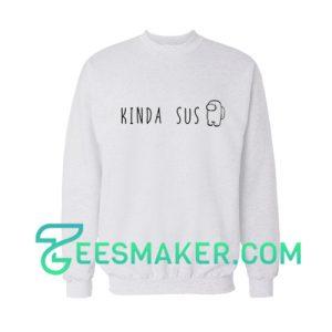 Kinda Sus Impostor Sweatshirt