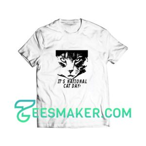 Its National Cat Day T-Shirt